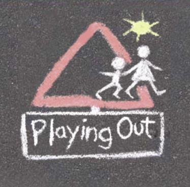 """Chalk art on pavement saying """"Playing Out"""""""